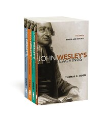 John Wesley's Teachings---Complete Set: Volumes 1-4
