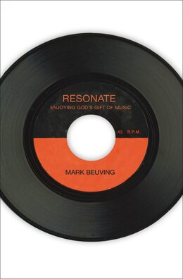 Book Resonate: Enjoying God's Gift of Music by Mark Beuving