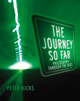 Book The Journey So Far: Philosophy through the Ages by Peter Hicks