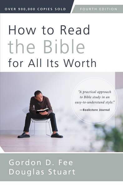 How To Read The Bible For All Its Worth: Fourth Edition by Gordon D. Fee