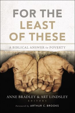 Book For The Least Of These: A Biblical Answer to Poverty by Anne R. Bradley