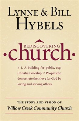 Book Rediscovering Church: The Story and Vision of Willow Creek Community Church by Lynne Hybels