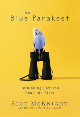 Book The Blue Parakeet: Rethinking How You Read the Bible by Scot McKnight