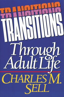 Book Transitions Through Adult Life by Charles M. Sell