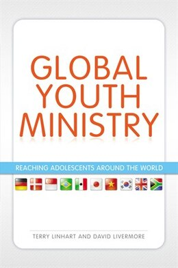 Book Global Youth Ministry: Reaching Adolescents Around the World by Terry D. Linhart