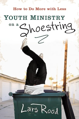 Book Youth Ministry On A Shoestring: How To Do More With Less by Lars Rood