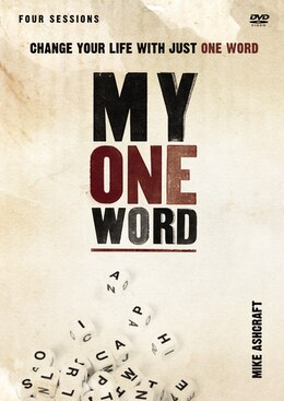 Book My One Word, A DVD Study: Change Your Life With Just One Word by W Ashcraft