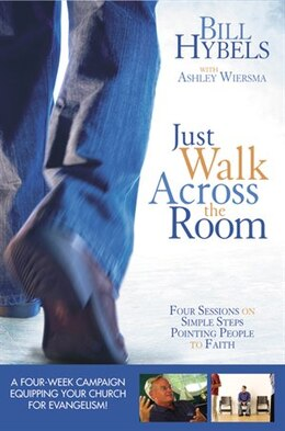 Book Just Walk Across the Room Updated Curriculum Kit: Four Sessions on Simple Steps Pointing People to… by Zondervan
