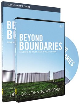 Book Beyond Boundaries Participant's Guide with DVD: Learning to Trust Again in Relationships by John Townsend