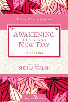 Book Awakening To A Grand New Day by Women Of Faith