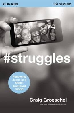 Book #Struggles Study Guide with DVD: Following Jesus in a Selfie-Centered World by Craig Groeschel