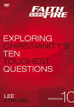 Book Faith Under Fire-a Dvd Study: Exploring Christianity's Ten Toughest Questions by Lee P Strobel