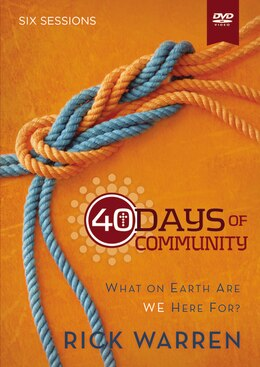 Book 40 Days Of Community: A Dvd Study: What On Earth Are We Here For? by Rick Warren