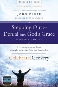 Stepping Out of Denial into God's Grace Participant's Guide 1: A Recovery Program Based on Eight…