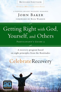 Book Getting Right with God, Yourself, and Others Participant's Guide 3: A Recovery Program Based on… by John Baker