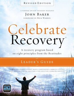 Book Celebrate Recovery Leader's Guide, Revised Edition: A Recovery Program Based on Eight Principles… by John Baker