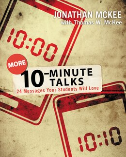 Book More 10-Minute Talks: 24 Messages Your Students Will Love by Jonathan McKee