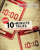 More 10-minute Talks: 24 Messages Your Students Will Love