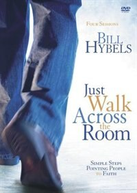 Book Just Walk Across The Room, A Dvd Study: Four Sessions On Simple Steps Pointing People To Faith by Wiersma Hybels