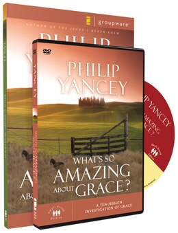 Book What's So Amazing About Grace Participant's Guide With DVD: A Ten Session Investigation Of Grace by Philip Yancey