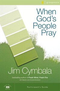 When God's People Pray Participant's Guide with DVD: Six Sessions on the Transforming Power of…