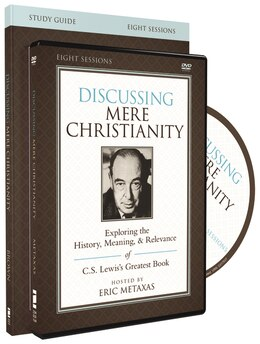 Book The Discussing Mere Christianity Study Guide with DVD: Exploring the History, Meaning, and… by Devin Brown