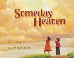 Book Someday Heaven by Larry Libby