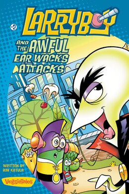 Book LarryBoy And The Awful Ear Wacks Attacks: Book 2 by Bob Katula