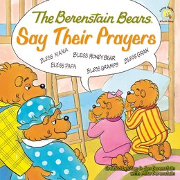 Book The Berenstain Bears Say Their Prayers by Stan Berenstain