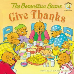 Book The Berenstain Bears Give Thanks by Jan & Mike Berenstain