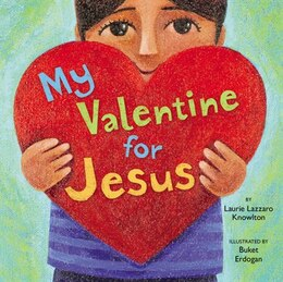 Book My Valentine for Jesus by Laurie Lazzaro Knowlton