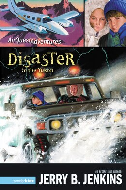 Book Disaster In The Yukon: Airquest Adventures Book 3 by Jerry B. Jenkins