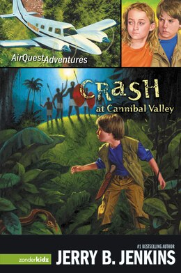 Book Crash At Cannibal Valley: Airquest Adventures Book 1 by Jerry B. Jenkins