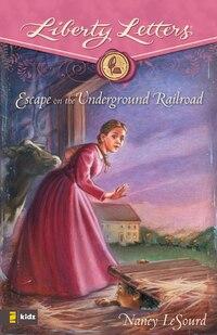 Escape on the Underground Railroad: Escape On The Underground Railroad