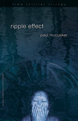 Book Ripple Effect: Time Thriller Trilogy by Paul Mccusker