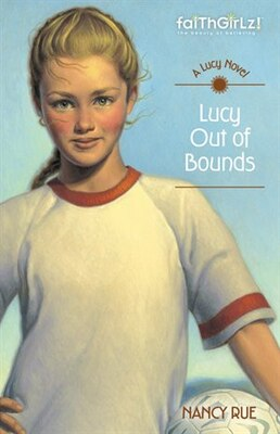 Book Lucy Out of Bounds: Faithgirlz by Nancy N. Rue