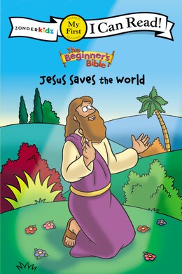Book The Beginner's Bible Jesus Saves the World: Jesus Saves The World by Kelly Pulley