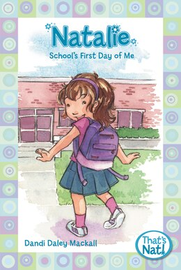 Book Natalie: School's First Day of Me: That's Nat! by Dandi Daley Mackall