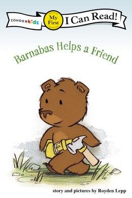 Book Barnabas Helps a Friend by Royden Lepp
