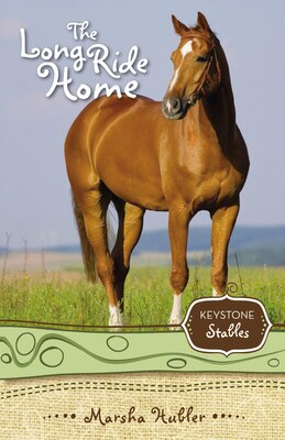Book The Long Ride Home: Keystone Stables by Marsha Hubler