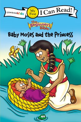 Book The Beginner's Bible Baby Moses and the Princess: I Can Read!/Begginer's Bible by N/A Mission City Press, Inc.