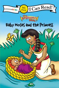 The Beginner's Bible Baby Moses and the Princess: I Can Read!/Begginer's Bible