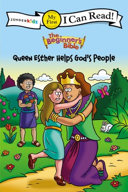 Book The Beginner's Bible Queen Esther Helps God's People: Formerly titled Esther and the King by Zondervan