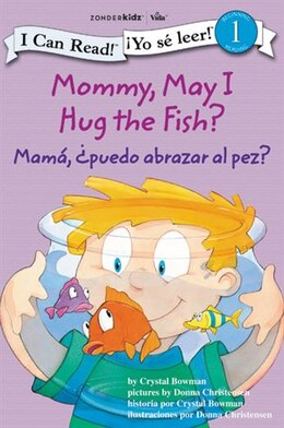 Book Mamá: ¿Puedo abrazar al pez? - Mommy, May I Hug the Fish? by Crystal Bowman