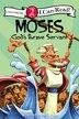 Moses, God's Brave Servant: Biblical Values by Dennis Jones