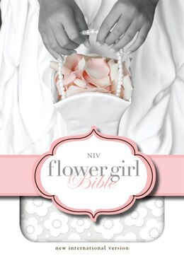 Book NIV, The Flower Girl Bible, Imitation Leather, White: Italian Duo-tone White by Zondervan