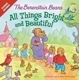 Book The Berenstain Bears: All Things Bright and Beautiful: Stickers Included! by Jan & Mike Berenstain