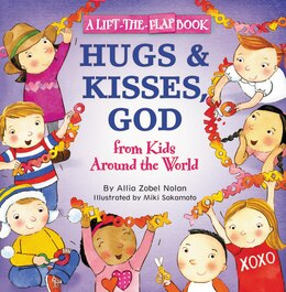 Book Hugs and Kisses, God: A Lift-the-flap Book by Allia Zobel Nolan