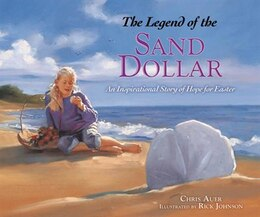 Book The Legend of the Sand Dollar: An Inspirational Story of Hope for Easter by Chris Auer