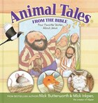 Animal Tales From The Bible: Four Favorite Stories About Jesus